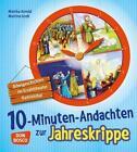 10-Minuten-Andachten zur Jahreskrippe von Martina Gross und Monika Arnold (2015, Taschenbuch)