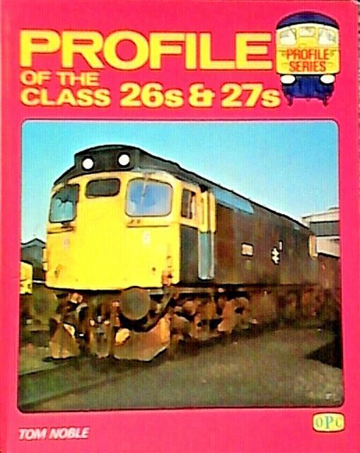 Profile of the 26's and 27's by Tom Noble (Hardback, 1982)