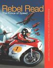 Rebel Read: The Prince of Speed by Phil Read (Hardback, 2014)