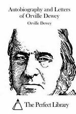 Autobiography and Letters of Orville Dewey by Orville Dewey (2015, Paperback)