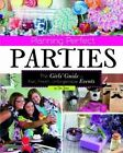 Planning Perfect Parties: Girls' Guide to Fun, Fresh, Unforgettable Events by Jen Jones (Paperback, 2014)