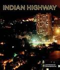 Indian Highway by Gunnar B. Kvaran, Julia Peyton-Jones, Hans-Ulrich Obrist (Paperback, 2011)