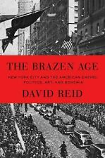 The Brazen Age: New York City and the American Empire: Politics, Art, and Bohemi