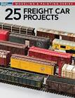 25 Freight Car Projects by Cody Grivno, Mont Switzer, Keith Kohlmann, Associate Professor of Religious Studies and East Asian Studies Jeff Wilson, James McNabb, Tony Koester (Paperback / softback, 2016)