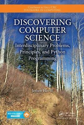 Chapman and Hall/CRC Textbooks in Computing: Discovering Computer Science :  Interdisciplinary Problems, Principles, and Python Programming 15 by