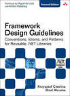 Framework Design Guidelines: Conventions, Idioms, and Patterns for Reusable .NET Libraries by Brad Abrams, Krzysztof Cwalina (Mixed media product, 2008)