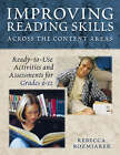 Improving Reading Skills Across the Content Areas: Ready-to-Use Activities and Assessments for Grades 6-12 by Rebecca J. Gault (Paperback, 2006)