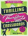 The New York Times Thrilling Thursday Crosswords: 50 Medium-Level Puzzles from the Pages of the New York Times by The New York Times (Spiral bound, 2015)