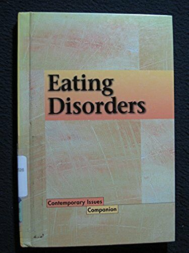 Contemporary Issues Companion - Eating Disorders (hardcover edition) [Hardcove..