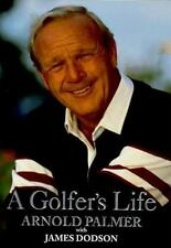 A Golfer's Life by Arnold Palmer and James Dodson (1999, Hardcover)