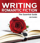 Writing Romantic Fiction: The Essential Guide by Jean Saunders (Paperback, 2011)