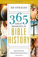 365 Great Moments in Bible History: Key Events Tha