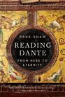 Reading Dante From Here to Eternity by Prue Shaw (Paperback, 2015)