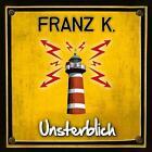 Unsterblich von Franz K. (2013)