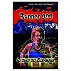 Runner 999 Racing to Disaster 9781403333018 by John Ralson McDermott Paperback