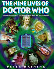 The Nine Lives of Doctor Who by Peter Haining (Hardback, 1999)