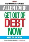 Allen Carr's Get Out of Debt Now by Allen Carr (Paperback, 2012)