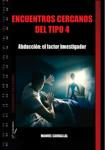 ENCUENTROS-CERCANOS-DEL-TIPO-4-Abduccion-El-factor-investigador-Manuel-Carballal