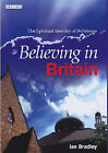 Believing in Britain: The Spiritual Identity of 'Britishness' by Ian C. Bradley (Hardback, 2006)