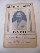 Partition Ah! mince, alors Bach Louis Bousquet