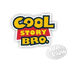 Cool Story Bro Toy Funny Fun Joke  Car Van Stickers Decal Bumper Sticker