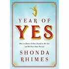 Year of Yes: How to Dance it Out, Stand in the Sun and be Your Own Person by Shonda Rhimes (Paperback, 2016)