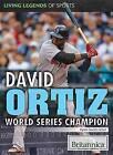 David Ortiz: World Series Champion by Ryan Nagelhout (Paperback / softback, 2015)