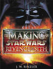 The Making of Star Wars Episode II: Revenge of the Sith by J. W. Rinzler (Paperback, 2005)
