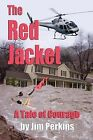 The Red Jacket: A Tale of Courage by MR Jim Perkins (Paperback / softback, 2013)