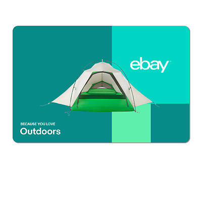 Because You Love Outdoors  - eBay Digital Gift Card $15 to $200