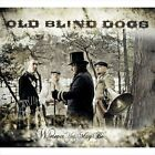 Wherever Yet May Be [Digipak] * by Old Blind Dogs (CD, Sep-2010, Compass (USA))