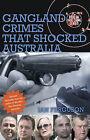 Gangland Crimes That Shocked Australia by Ian Ferguson (Paperback, 2010)