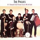 If I Should Fall From Grace With God: Expanded & Remastered [Remaster] by The Pogues (CD, Sep-2006, Rhino (Label))