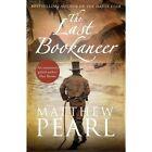 The Last Bookaneer by Matthew Pearl (Hardback, 2015)