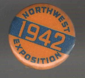 1942 pin NORTHWEST EXPOSITION pinback button WWII Era HOMEFRONT