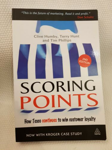 1 of 1 - Scoring Points: How Tesco Continues to Win Customer Loyalty by Clive Humby, Tim…