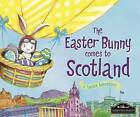The Easter Bunny Comes to Scotland by Eric James (Hardback, 2016)