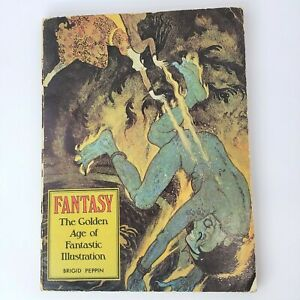 Fantasy The Golden Age of Fantastic Illustration By Brigid Peppin 1976 Paperback