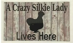 Details About Crazy Silkie Chicken Lady Lives Here Coop Rooster Sign Wall Plaque Or Hanging