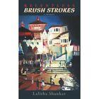 Relentless Brush Strokes a Memoir 9781434358035 by Lalitha Shankar Book