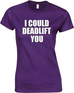 I-Could-Deadlift-You-Ladies-Printed-T-Shirt-New-Women-Girls-Crew-Neck-Tee-Sale