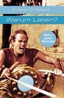 Warum Latein? von Friedrich Maier (2014, Taschenbuch)