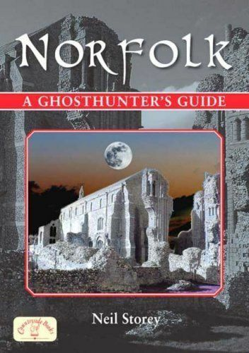 Very Good, Norfolk - A Ghosthunter's Guide (Ghosthunter's Guide Series), Neil St