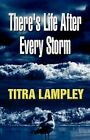 There's Life After Every Storm by Titra Lampley (Paperback / softback, 2011)