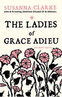 The Ladies of Grace Adieu: and Other Stories by Susanna Clarke (Paperback, 2007)