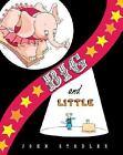 Big and Little by John Stadler (2007, Hardcover)