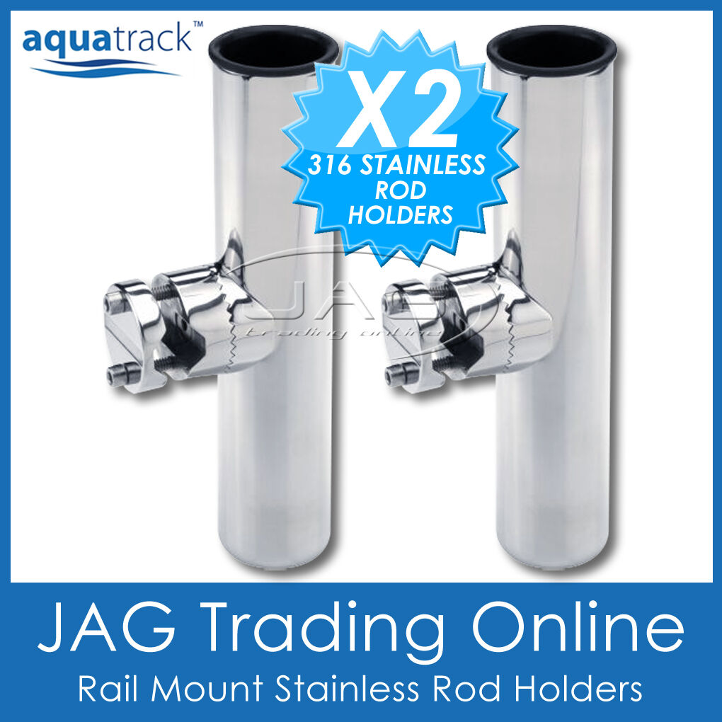 2 x RAIL MOUNT 316 STAINLESS STEEL CLAMPON ROD HOLDERS  Boat Fishing Marine