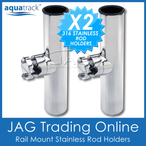 Boat Fishing Marine 2 x RAIL MOUNT 316 STAINLESS STEEL CLAMP-ON ROD HOLDERS