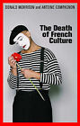 The Death of French Culture by Antoine Compagnon, Donald Morrison (Hardback, 2010)