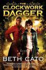 A Clockwork Dagger Novel Ser.: The Clockwork Dagger : A Novel by Beth Cato (2014, Trade Paperback)